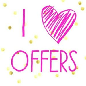 I love offers! Don't be shy!!